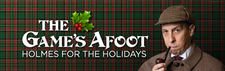 the games afoot Holmes for the holidays banner