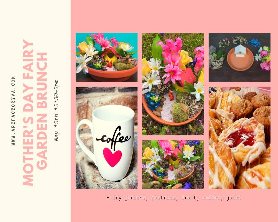 Mother's Day Fairy Gardens Public · Hosted by Art Factory and Party Place