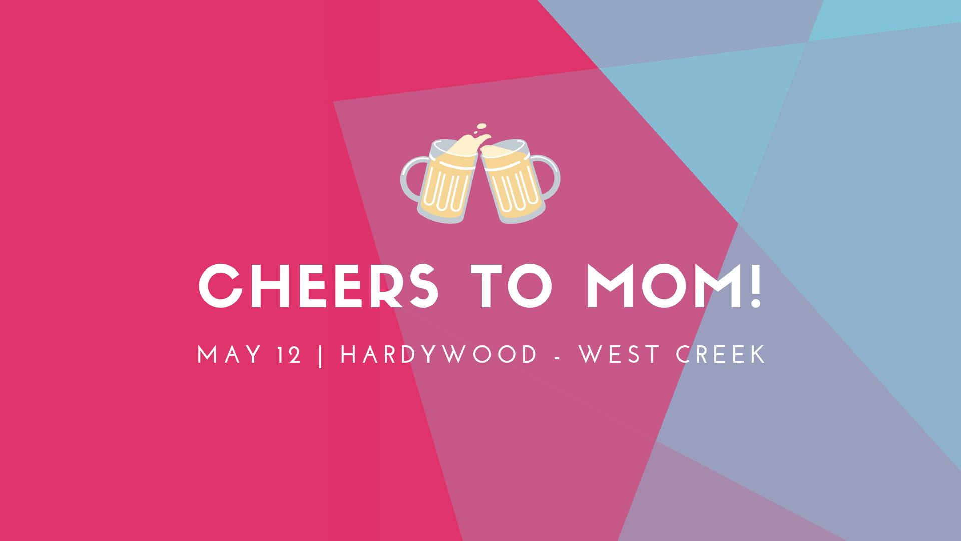 Hardywood Park Craft Brewery Cheers to Mom!
