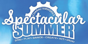 Spectacular Summer CharacterWorks Theater