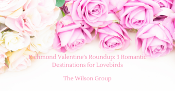 Richmond Valentine's Roundup_ 3 Romantic Destinations for Lovebirds